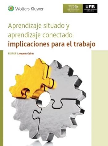 Aprendizaje situado y aprendizaje conectado: implicaciones para el trabajo